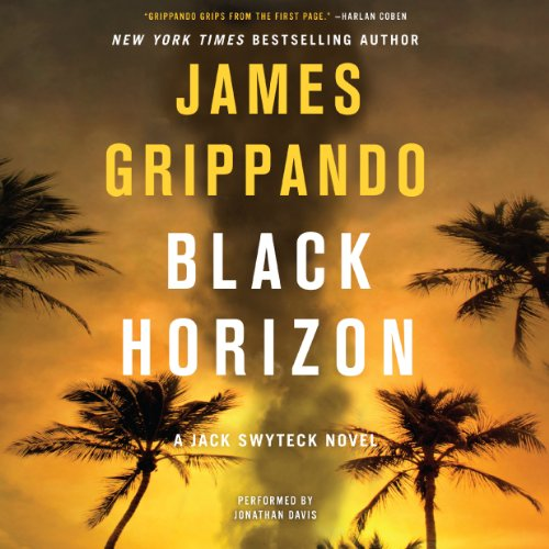 Black Horizon     Jack Swyteck, Book 11              By:                                                                                                                                 James Grippando                               Narrated by:                                                                                                                                 Jonathan Davis                      Length: 12 hrs and 38 mins     105 ratings     Overall 4.2