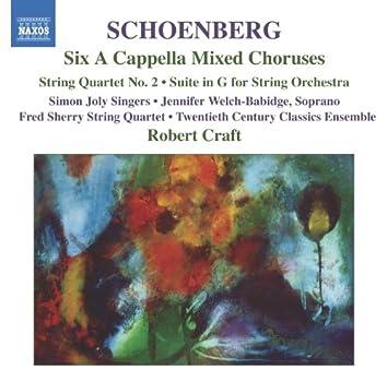 Schoenberg: 6 A Cappella Choruses / String Quartet No. 2 / Suite in G Major