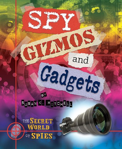Spy Gizmos and Gadgets (The Secret World of Spies)