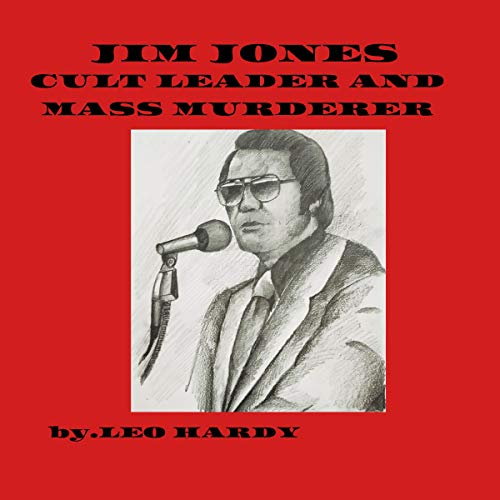 Jim Jones Cult Leader and Mass Murderer cover art