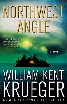Northwest Angle: A Novel (Cork O'Connor Mystery Series Book 11) by [William Kent Krueger]