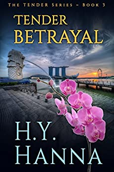 TENDER BETRAYAL: The TENDER Mysteries ~ Book 3 by [H.Y. Hanna]