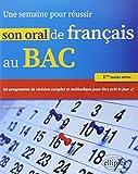 Une Semaine pour Réussir Son Oral de Français au Bac