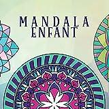 Mandala enfant: Livre de coloriage pour enfants avec des mandalas amusants, faciles et relaxants pour les garçons, les filles et les débutants