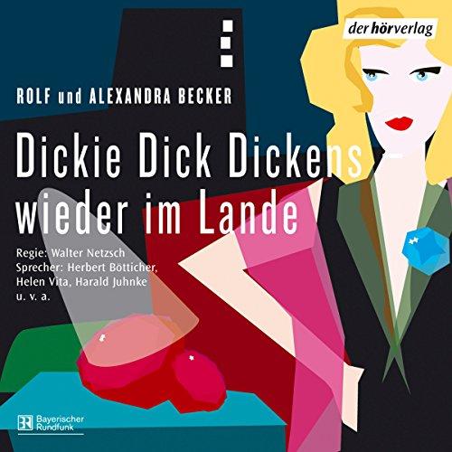 Dickie Dick Dickens wieder im Lande audiobook cover art