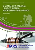 Image of A Victim-Led Criminal Justice System: Addressing the Paradox