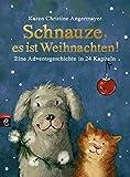 Schnauze, es ist Weihnachten: Eine Adventsgeschichte in 24 Kapiteln (Die Schnauze-Reihe, Band 1) - Karen Christine Angermayer