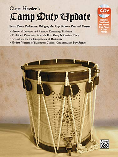 Claus Hessler's Camp Duty Update - Snare Drum Rudiments: Bridging the Gap Between Past and Present