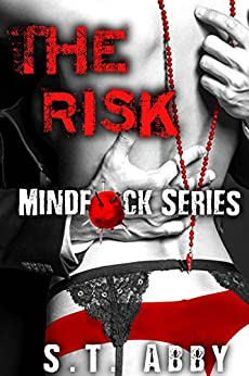 The Risk (Mindf*ck Series #1) by [S.T. Abby]