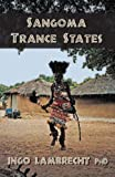 SANGOMA TRANCE STATES: Exploring Indigenous Consciousness Disciplines in South Africa