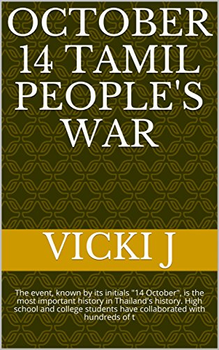 """October 14 Tamil People's War: The event, known by its initials """"14 October"""", is the most important history in Thailand's history. High school and college ... with hundreds of t (English Edition)"""