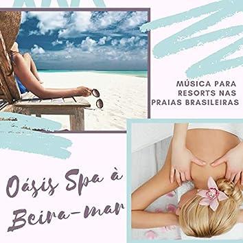 Oásis Spa à Beira-mar - 20 Canções Relaxantes para Sauna e Massagem, Música para Resorts nas Praias Brasileiras