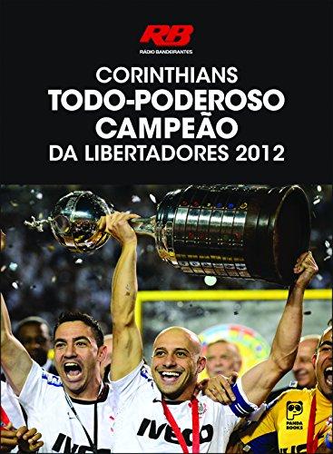 Corinthians: Todo-poderoso campeão da libertadores
