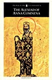 The Alexiad of Anna Comnena (Classics) by Anna Comnena (1-Oct-1969) Paperback