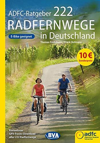 ADFC-Ratgeber 222 Radfernwege in Deutschland (Die schönsten Radtouren und Radfernwege in Deutschland)