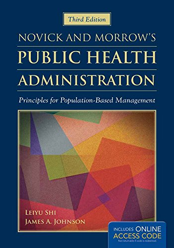 Compare Textbook Prices for Novick & Morrow's Public Health Administration: Principles for Population-Based Management 3 Edition ISBN 9781449688332 by Shi, Leiyu,Johnson, James A.
