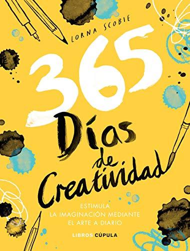 365 días de creatividad: Estimula la imaginación mediante el arte a diario (Prácticos)