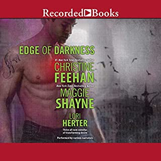 Edge of Darkness                   By:                                                                                                                                 Christine Feehan,                                                                                        Maggine Shayne,                                                                                        Lori Herter                               Narrated by:                                                                                                                                 Richard Ferrone,                                                                                        Carine Montbertrand,                                                                                        Tad Branson                      Length: 14 hrs     261 ratings     Overall 4.3