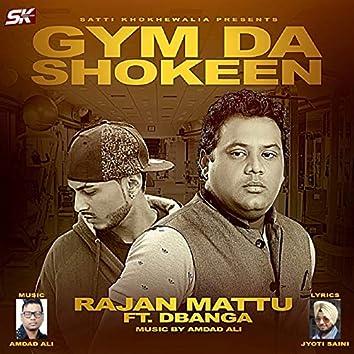 Gym Da Shokeen (feat. Dbanga)