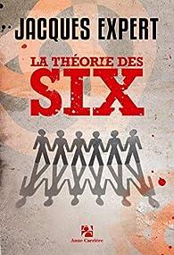 La théorie des six par Jacques Expert