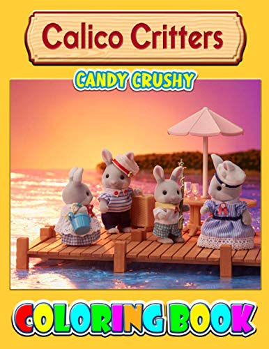Calico Critters Coloring Book: Best gift for all ages, Christmas, Birthday, Boys, Girls, Adults.