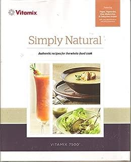 Simply Natural Vitamix Cook Book