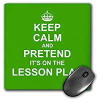 3drose LLC 8x 8x 0.25インチマウスパッドグリーンKeep Calm and Pretend It 's on theレッスンプランFunny Teachingギフト(MP 179740_ 1)
