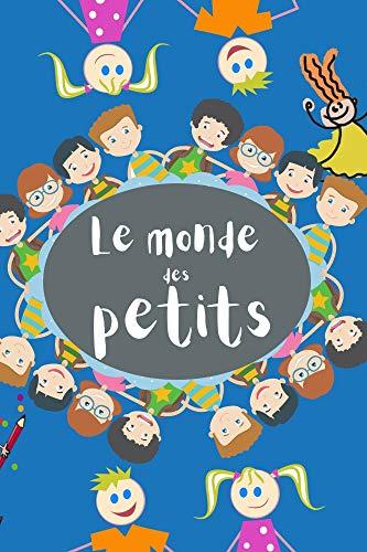 Le monde des Petits (French Edition)
