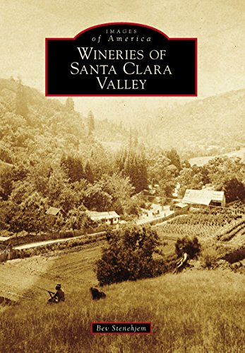 Wineries of Santa Clara Valley (Images of America) (English Edition)