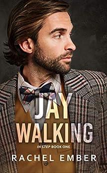 Jaywalking (In Step Book 1) by [Rachel Ember]