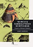 Kurulus Sarmali'ndan Kurtulmak - Osmanli ve Hakimiyet Telakkileri