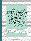 Calligraphy and Hand Lettering Practice Journal: Alphabet, Dot Grid and Lined Guide Practice Sheets Workbook