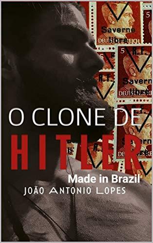 O CLONE DE HITLER - Made in Brazil