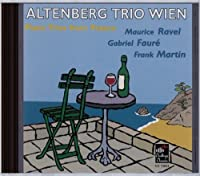 Piano Trios from France: Ravel; Faur茅; Martin by Altenberg Trio Wien......... (2003-03-04)