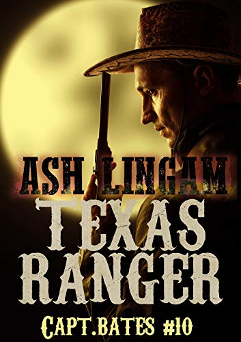 Texas Ranger Ten: Western Fiction Adventure (Capt. Bates Book 10)