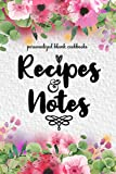Recipes And Notes: 120 Blank Recipe Journal, Personalized Blank Cookbooks For Everyone, Recipe Notebook To Write In To Collect The Favorite Recipes ... Custom Cookbook, (Personalized Recipe Book)