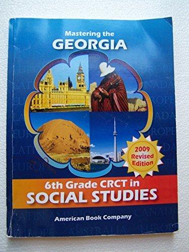 Mastering The Georgia 6th Grade Crct In Social Studies 2009 Rev E