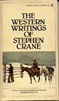 The Western Writings of Stephen Crane 0451511891 Book Cover