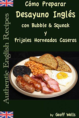 Cómo Preparar Desayuno Inglés con Bubble & Squeak y Frijoles ...