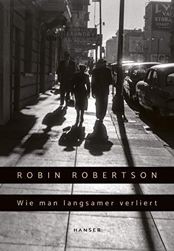 Buchseite und Rezensionen zu 'Wie man langsamer verliert' von Robin Robertson