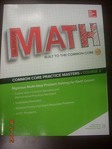 Glencoe Math, Course 2, Common Core Practice Masters/Performance Tasks