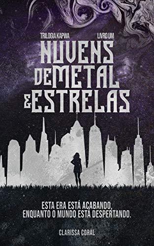 Nuvens de Metal e Estrelas (Livro 1 - Trilogia Kapwa)