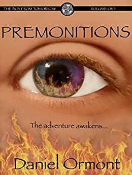 Premonitions (The Boy From Tomorrow Book 1) by [Daniel Ormont]