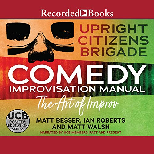 The Upright Citizens Brigade Comedy Improv Manual cover art