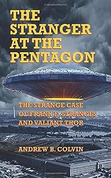 The Stranger at the Pentagon  The Strange Case of Frank E Stranges and Valiant Thor