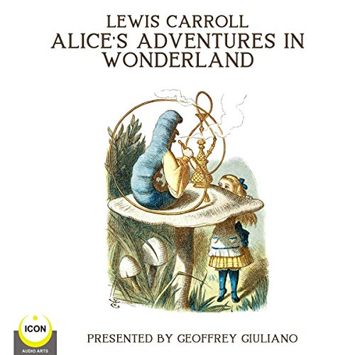 Lewis Carroll Alice's Adventures in Wonderland                   By:                                                                                                                                 Lewis Carroll                               Narrated by:                                                                                                                                 Geoffrey Giuliano                      Length: 2 hrs and 29 mins     Not rated yet     Overall 0.0
