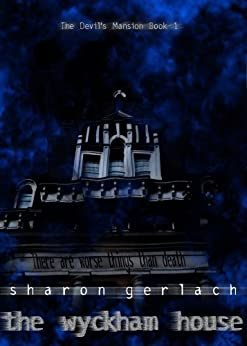 The Wyckham House (The Devil's Mansion Book 1) by [Sharon Gerlach]