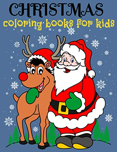 Christmas Coloring Books for Kids: Christmas Childrens Books 85 Cute Coloring Pages Of Santa Claus, Reindeer, Snowmen, Trees & More! ( Fun Coloring Books for Kids )
