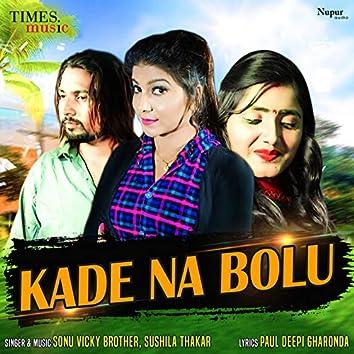 Kade Na Bolu - Single