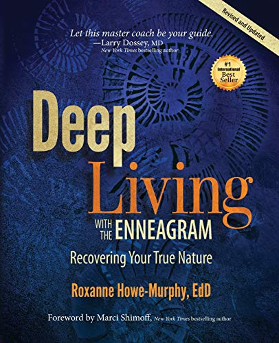 Deep Living with the Enneagram: Recovering Your True Nature (Revised and Updated)